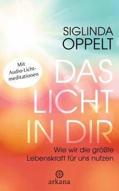 Das Licht in dir (eBook, ePUB) - Oppelt, Siglinda