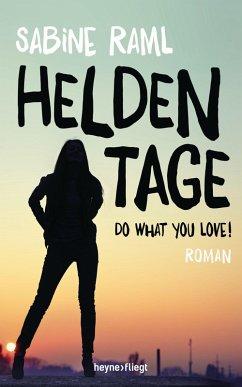 Heldentage (eBook, ePUB) - Raml, Sabine
