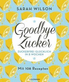 Goodbye Zucker (eBook, ePUB) - Wilson, Sarah