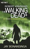 The Walking Dead / The Walking Dead Roman Bd.5 (eBook, ePUB)