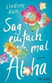 Sag einfach mal Aloha (eBook, ePUB)