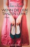 Wenn die Liebe tanzen lernt (eBook, ePUB)