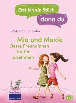 Mia und Maxie - Beste Freundinnen halten zusammen / Erst ich ein Stuck, dann du Bd.28