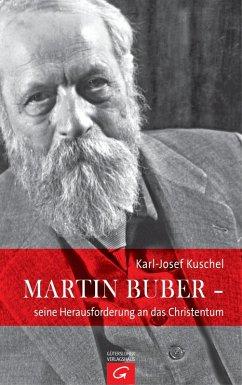 Martin Buber - seine Herausforderung an das Christentum (eBook, ePUB) - Kuschel, Karl-Josef