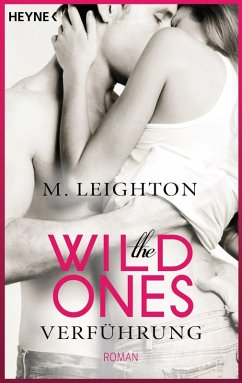 Verführung / The Wild Ones Bd.1 (eBook, ePUB) - Leighton, M.
