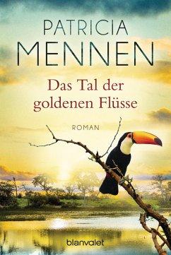 Das Tal der goldenen Flüsse / Indien-Saga Bd.2 (eBook, ePUB) - Mennen, Patricia