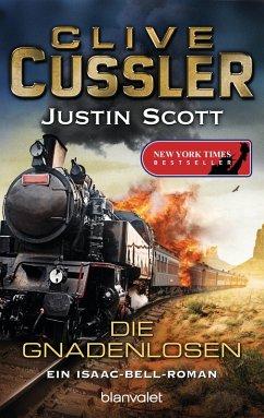 Die Gnadenlosen / Isaac Bell Bd.6 (eBook, ePUB) - Scott, Justin; Cussler, Clive