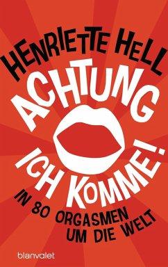 Achtung, ich komme! (eBook, ePUB) - Hell, Henriette