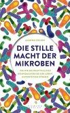 Die stille Macht der Mikroben (eBook, ePUB)