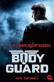 Die Geisel / Bodyguard Bd.1 (eBook, ePUB)