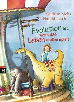 Evolution ist, wenn das Leben endlos spielt (eBook, ePUB) - Lesch, Harald; Mebs, Gudrun