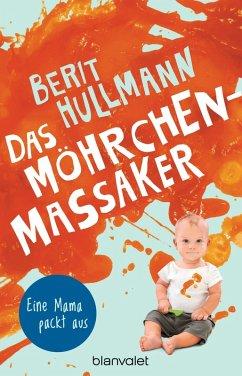Das Möhrchen-Massaker (eBook, ePUB) - Hullmann, Berit