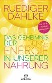 Das Geheimnis der Lebensenergie in unserer Nahrung (eBook, ePUB)