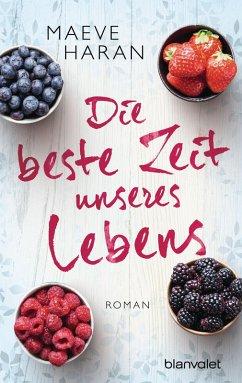 Die beste Zeit unseres Lebens (eBook, ePUB) - Haran, Maeve