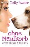 Ohne Maulkorb (eBook, ePUB)