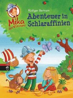 Abenteuer in Schlaraffinien / Mika, der Wikinger Bd.5 (eBook, ePUB) - Bertram, Rüdiger