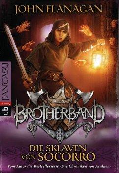 Die Sklaven von Soccoro / Brotherband Bd.4 (eBook, ePUB) - Flanagan, John