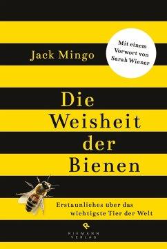 Die Weisheit der Bienen (eBook, ePUB) - Mingo, Jack