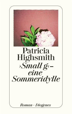 Small g - eine Sommeridylle (eBook, ePUB) - Highsmith, Patricia