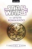 Das letzte Kommando / Star Wars - Die Thrawn Trilogie Bd.3 (eBook, ePUB)