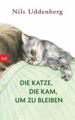 Die Katze, die kam, um zu bleiben (eBook, ePUB) - Uddenberg, Nils