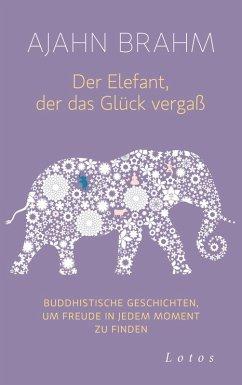 Der Elefant, der das Glück vergaß (eBook, ePUB)