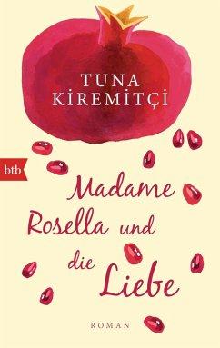 Madame Rosella und die Liebe (eBook, ePUB) - Kiremitci, Tuna