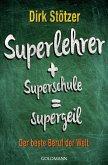 Superlehrer, Superschule, supergeil (eBook, ePUB)