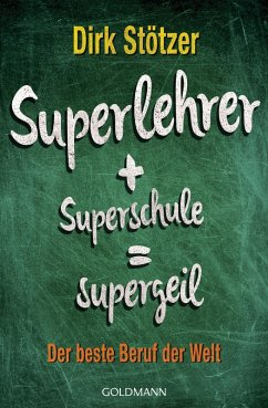 Superlehrer, Superschule, supergeil (eBook, ePUB) - Stoffers, Beate; Stötzer, Dirk-Christian