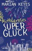 Mittelgroßes Superglück (eBook, ePUB)