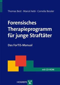 Forensisches Therapieprogramm für junge Straftäter (eBook, PDF) - Aebi, Marcel; Bessler, Cornelia; Best, Thomas