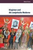 Kirgistan und die sowjetische Moderne (eBook, PDF)