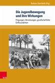 Die Jugendbewegung und ihre Wirkungen (eBook, PDF)