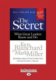 The Secret: What Great Leaders Know and Do (Third Edition) (Large Print 16pt)