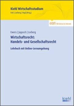 Wirtschaftsrecht: Handels- und Gesellschaftsrecht - Ewers, Antonius; Jagusch, Sebastian; Lorberg, Daniel