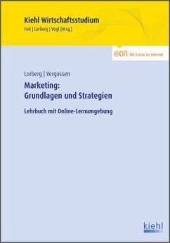 Marketing: Grundlagen und Strategien - Lorberg, Daniel; Vergossen, Harald