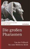 Die großen Pharaonen