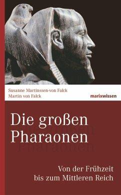Die großen Pharaonen - Martinssen-von Falck, Susanne; Falck, Martin von