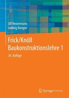 Frick/Knöll Baukonstruktionslehre 1 - Hestermann, Ulf; Rongen, Ludwig