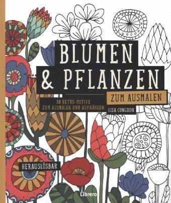 blumen pflanzen zum ausmalen von lisa congdon buch. Black Bedroom Furniture Sets. Home Design Ideas