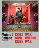 Meinrad Schade - Krieg ohne Krieg