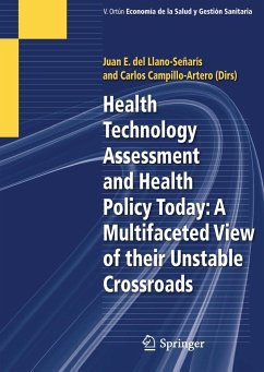 Health Technology Assessment and Health Policy Today: A Multifaceted View of their Unstable Crossroads