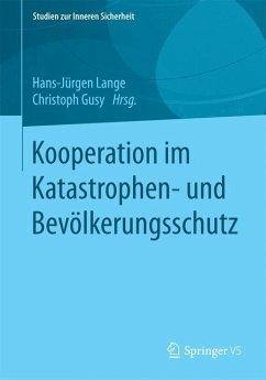 Kooperation im Katastrophen- und Bevölkerungsschutz - Lange, Hans-Jürgen; Gusy, Christoph