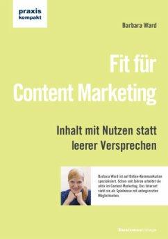 Fit für Content Marketing - Ward, Barbara