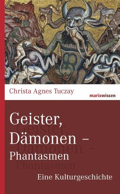 Geister, Dämonen - Phantasmen - Tuczay, Christa A .