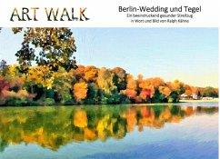 Art Walk Berlin-Wedding und Tegel (eBook, ePUB) - Kähne, Ralph