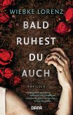 Bald ruhest du auch (eBook, ePUB)