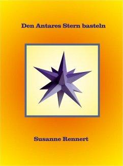Den Antares Stern basteln (eBook, ePUB)