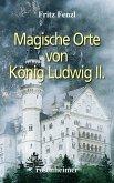 Magische Orte von König Ludwig II. (eBook, ePUB)