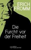 Die Furcht vor der Freiheit (eBook, ePUB)